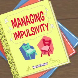 Wondergrove – Managing impulsivity